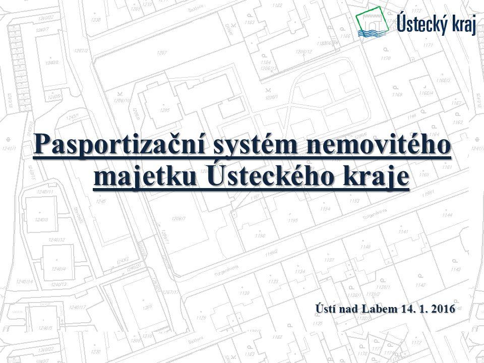 Pasportizační systém nemovitého majetku Ústeckého kraje Ústí nad Labem 14. 1. 2016
