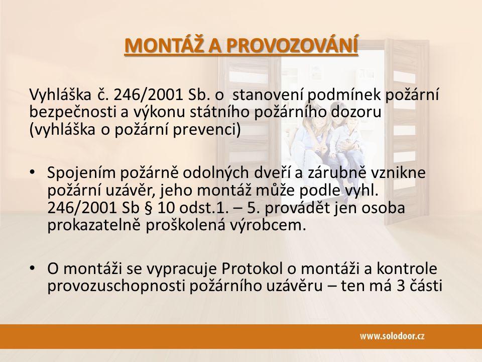 MONTÁŽ A PROVOZOVÁNÍ Vyhláška č. 246/2001 Sb.