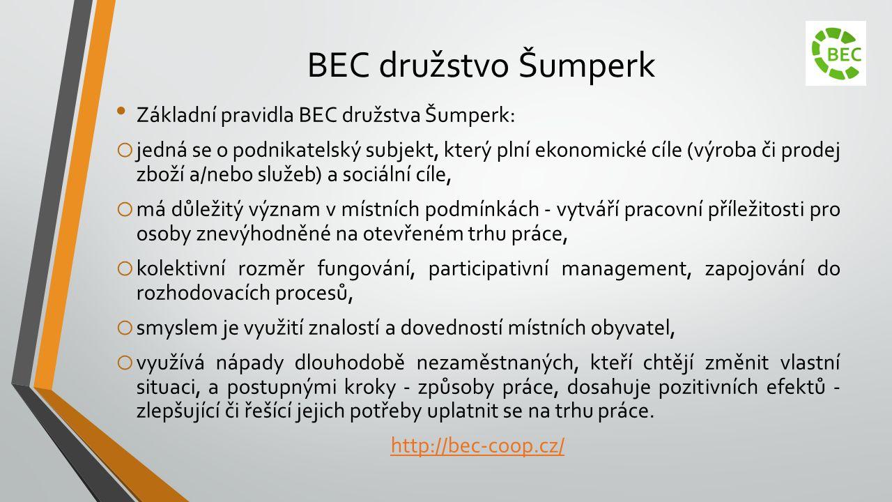 BEC družstvo Šumperk Základní pravidla BEC družstva Šumperk: o jedná se o podnikatelský subjekt, který plní ekonomické cíle (výroba či prodej zboží a/