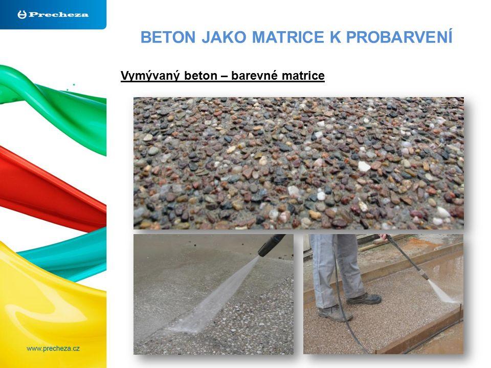 BETON JAKO MATRICE K PROBARVENÍ Vymývaný beton – barevné matrice