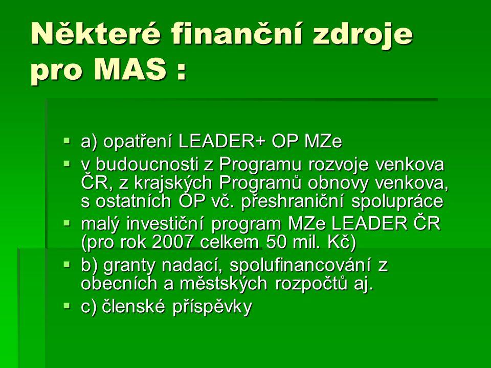  a) opatření LEADER+ OP MZe  v budoucnosti z Programu rozvoje venkova ČR, z krajských Programů obnovy venkova, s ostatních OP vč.
