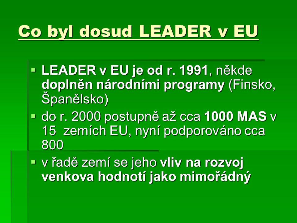 Co byl dosud LEADER v EU  LEADER v EU je od r.