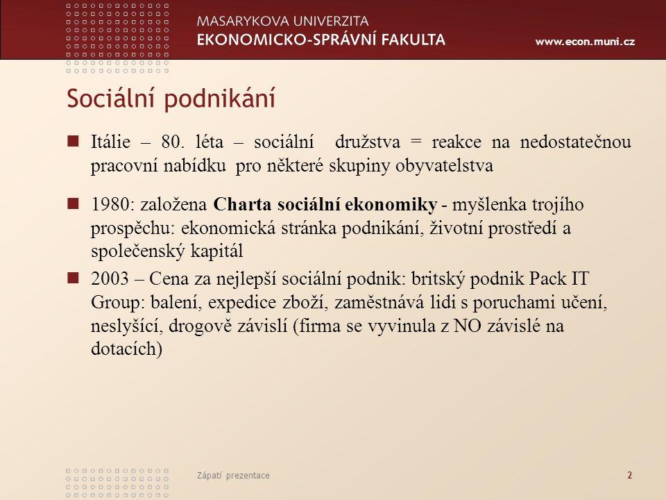 """www.econ.muni.cz Praha – 2002 – světová konference o SE Pražská deklarace: """"přestože neexistuje žádná přesná právní definice sociální ekonomiky, je možné shodnout se na třech konstatováních: 1."""
