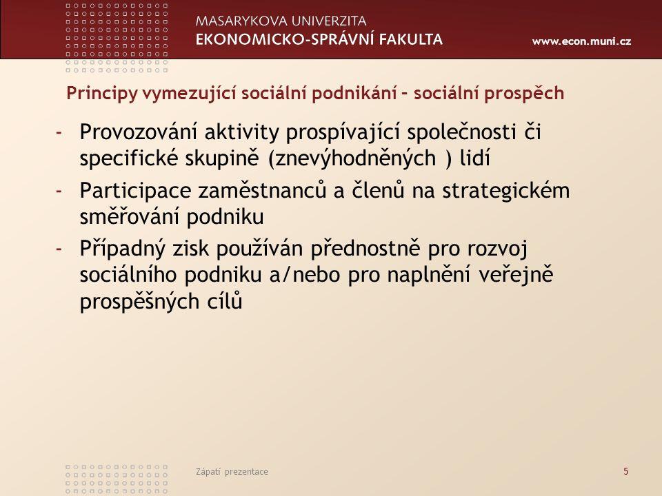 www.econ.muni.cz Výsledky dotazníkového šetření -Možno získat až 100% finančních prostředků na podnikání -Kladný dopad externího financování -Vytvoření více míst, než se očekávalo -Rozporuplné ohlasy na vybrané cílové skupiny -42% zaměstnavatelů netuší, zda po skončení financování zvládnou udržet podnikání -Chybí vládní koncepce sociálního podnikání Zápatí prezentace16