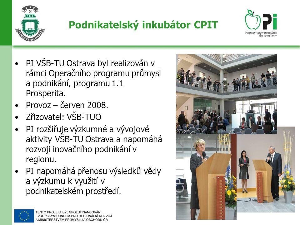 Podnikatelský inkubátor CPIT PI VŠB-TU Ostrava byl realizován v rámci Operačního programu průmysl a podnikání, programu 1.1 Prosperita.