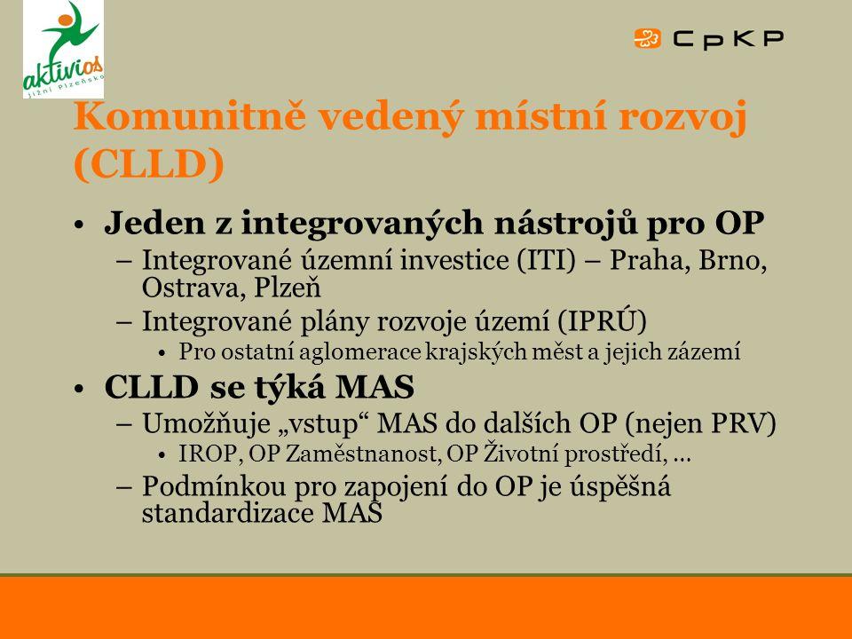 """Komunitně vedený místní rozvoj (CLLD) Jeden z integrovaných nástrojů pro OP –Integrované územní investice (ITI) – Praha, Brno, Ostrava, Plzeň –Integrované plány rozvoje území (IPRÚ) Pro ostatní aglomerace krajských měst a jejich zázemí CLLD se týká MAS –Umožňuje """"vstup MAS do dalších OP (nejen PRV) IROP, OP Zaměstnanost, OP Životní prostředí, … –Podmínkou pro zapojení do OP je úspěšná standardizace MAS"""