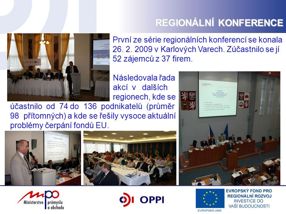 REGIONÁLNÍ KONFERENCE První ze série regionálních konferencí se konala 26. 2. 2009 v Karlových Varech. Zúčastnilo se jí 52 zájemců z 37 firem. Následo