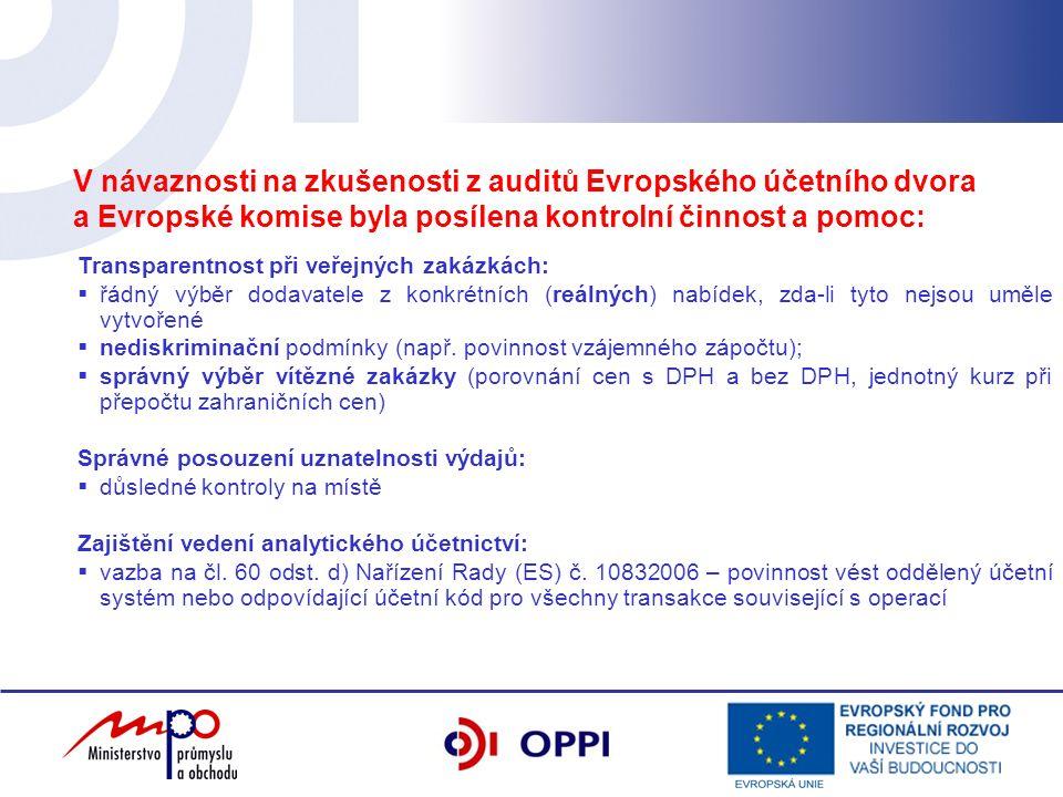 V návaznosti na zkušenosti z auditů Evropského účetního dvora a Evropské komise byla posílena kontrolní činnost a pomoc: Transparentnost při veřejných zakázkách:  řádný výběr dodavatele z konkrétních (reálných) nabídek, zda-li tyto nejsou uměle vytvořené  nediskriminační podmínky (např.