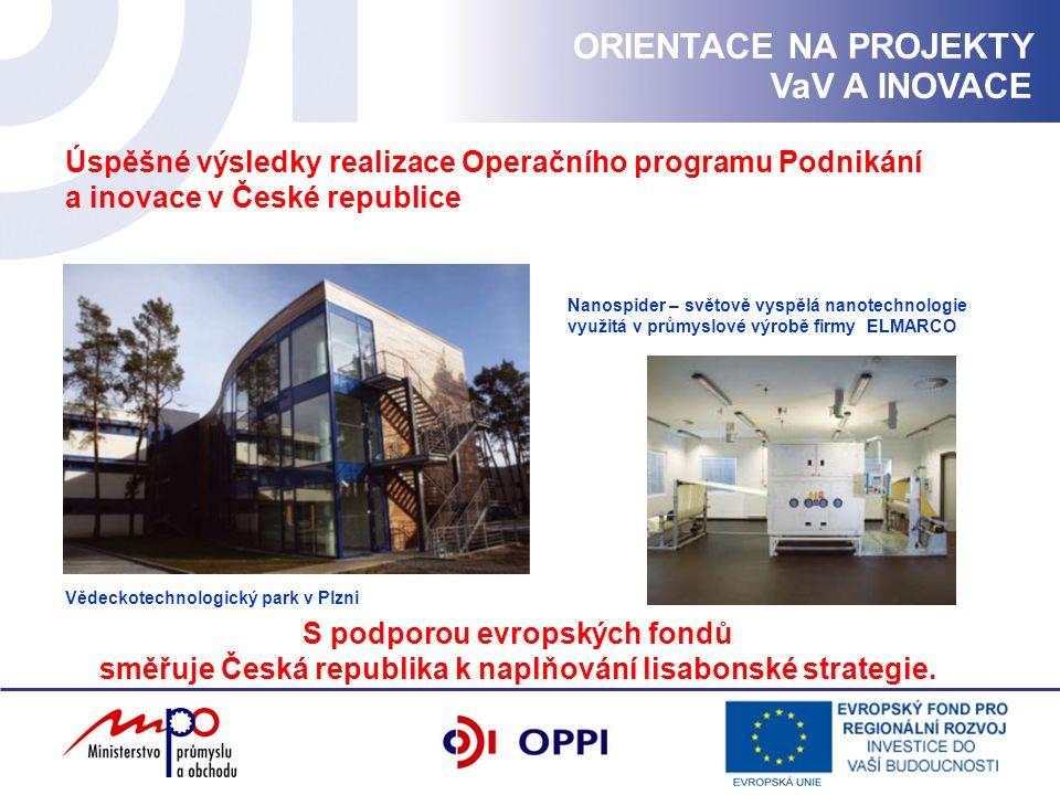 ORIENTACE NA PROJEKTY VaV A INOVACE Úspěšné výsledky realizace Operačního programu Podnikání a inovace v České republice Vědeckotechnologický park v P