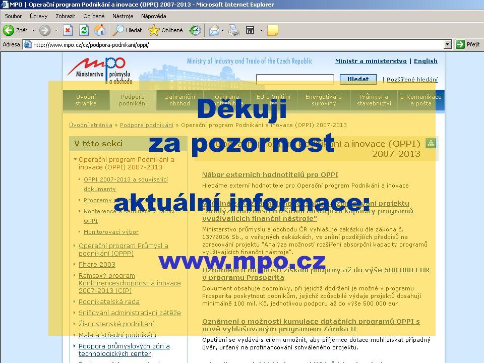 Děkuji za pozornost aktuální informace: www.mpo.cz Děkuji za pozornost aktuální informace: www.mpo.cz