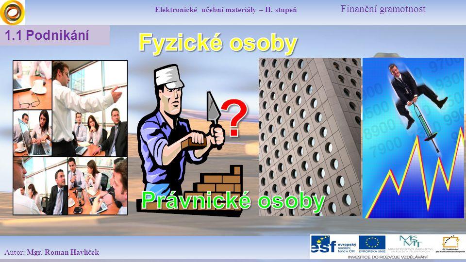 Elektronické učební materiály – II.stupeň Finanční gramotnost Autor: Mgr.