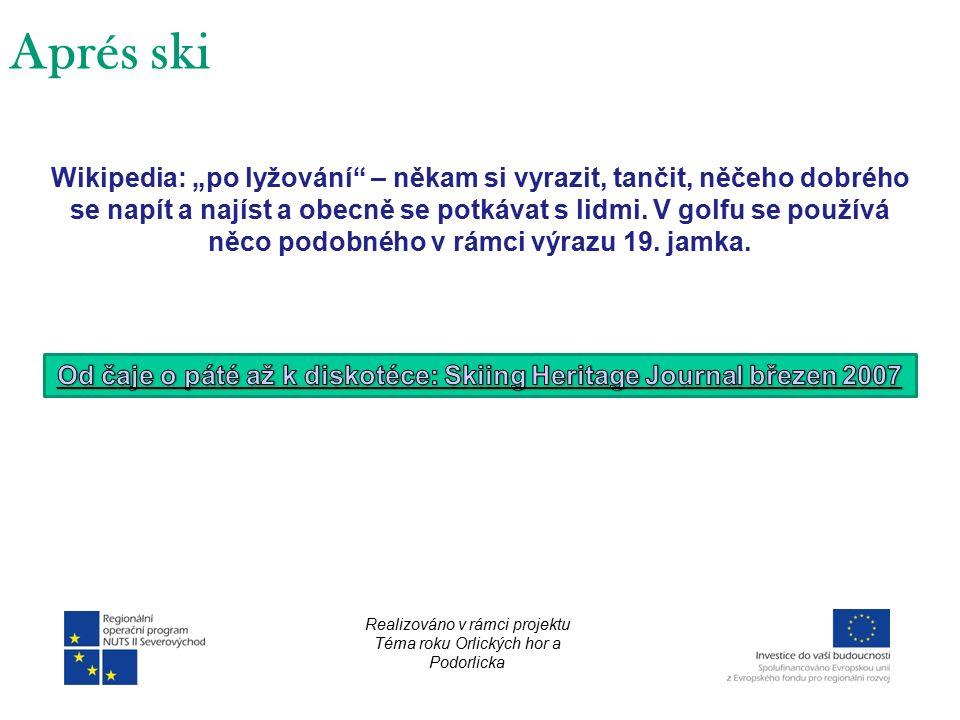"""Aprés ski Realizováno v rámci projektu Téma roku Orlických hor a Podorlicka Wikipedia: """"po lyžování – někam si vyrazit, tančit, něčeho dobrého se napít a najíst a obecně se potkávat s lidmi."""