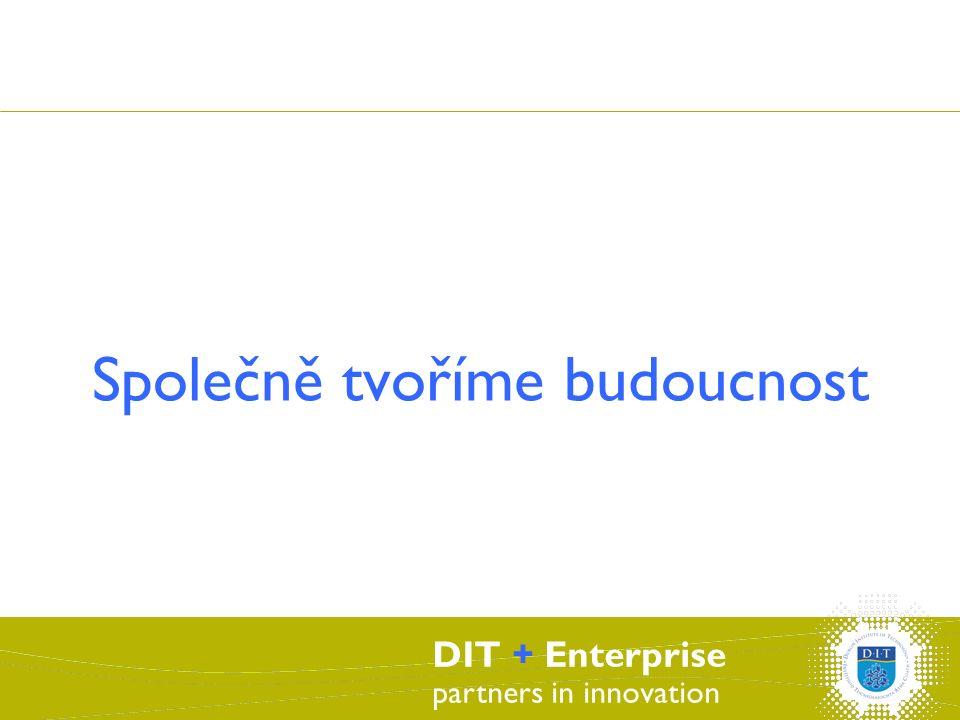 DIT + Enterprise partners in innovation Společně tvoříme budoucnost