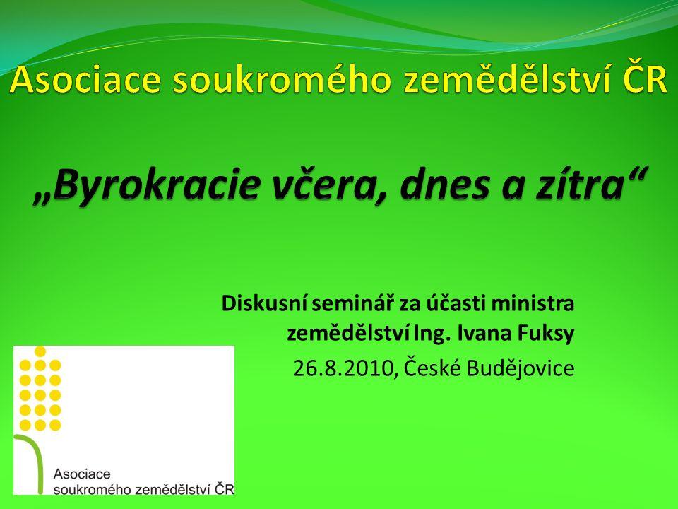 Diskusní seminář za účasti ministra zemědělství Ing. Ivana Fuksy 26.8.2010, České Budějovice