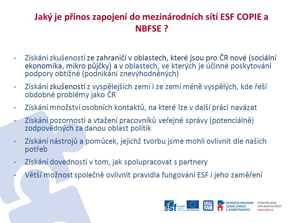 Jaký je přínos zapojení do mezinárodních sítí ESF COPIE a NBFSE .
