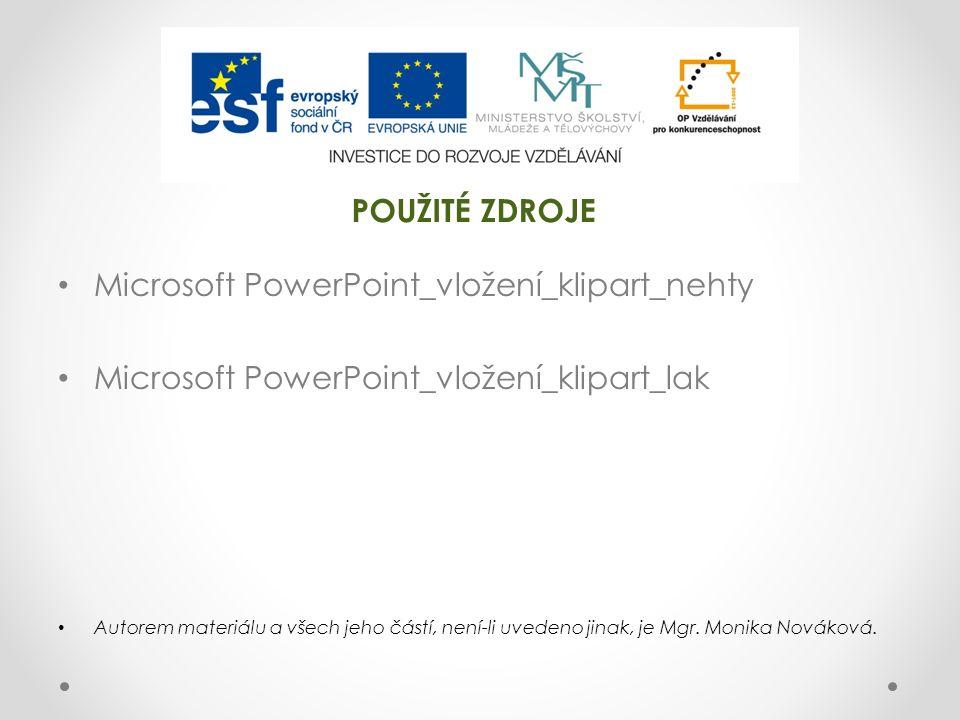 Microsoft PowerPoint_vložení_klipart_nehty Microsoft PowerPoint_vložení_klipart_lak Autorem materiálu a všech jeho částí, není-li uvedeno jinak, je Mgr.