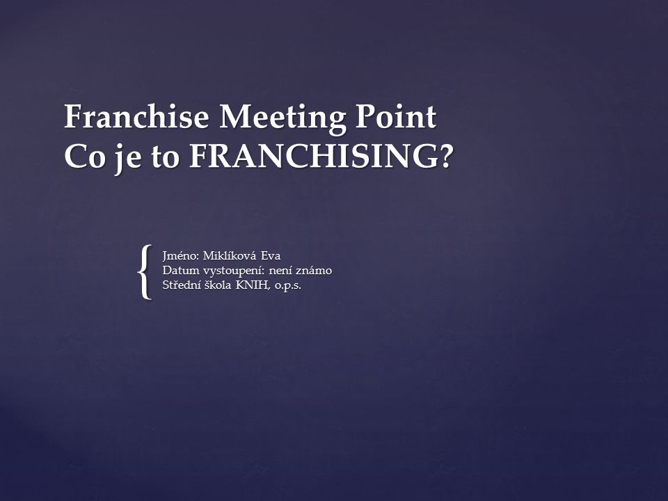 { Franchise Meeting Point Co je to FRANCHISING.