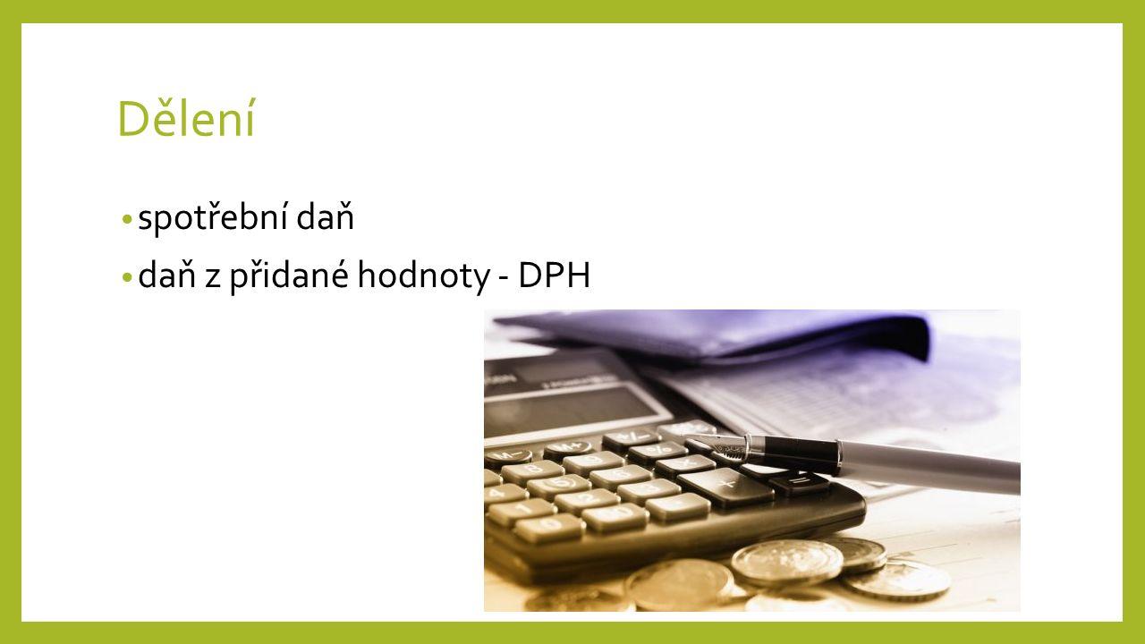 Dělení spotřební daň daň z přidané hodnoty - DPH