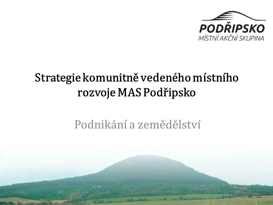 Strategie komunitně vedeného místního rozvoje MAS Podřipsko Podnikání a zemědělství