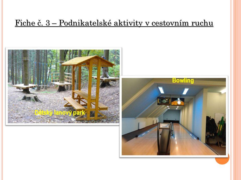 Fiche č. 3 – Podnikatelské aktivity v cestovním ruchu Bowling Dětský lanový park