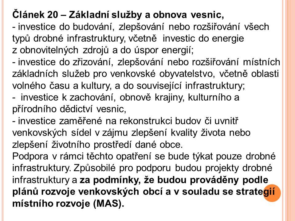 Článek 20 – Základní služby a obnova vesnic, - investice do budování, zlepšování nebo rozšiřování všech typů drobné infrastruktury, včetně investic do