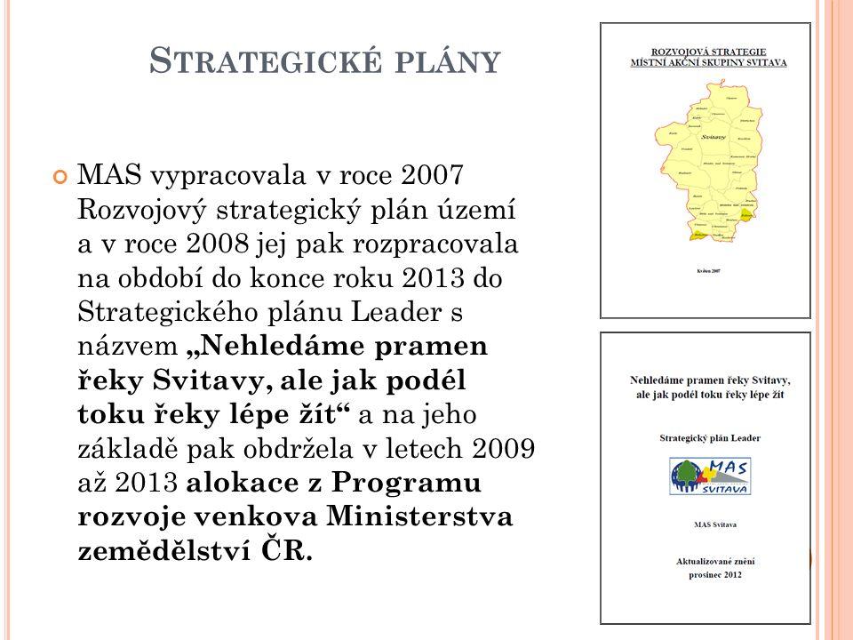 S TRATEGICKÉ PLÁNY MAS vypracovala v roce 2007 Rozvojový strategický plán území a v roce 2008 jej pak rozpracovala na období do konce roku 2013 do Str