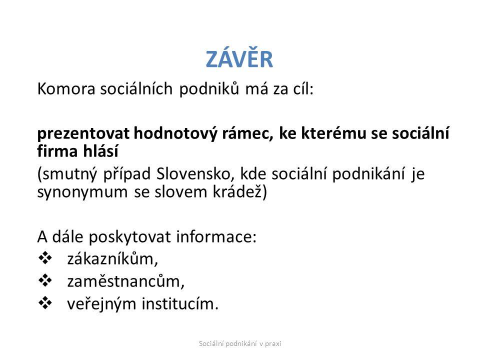 Komora sociálních podniků má za cíl: prezentovat hodnotový rámec, ke kterému se sociální firma hlásí (smutný případ Slovensko, kde sociální podnikání je synonymum se slovem krádež) A dále poskytovat informace:  zákazníkům,  zaměstnancům,  veřejným institucím.
