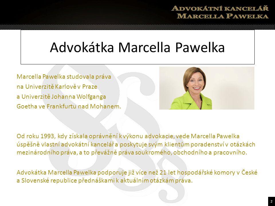 2 Marcella Pawelka studovala práva na Univerzitě Karlově v Praze a Univerzitě Johanna Wolfganga Goetha ve Frankfurtu nad Mohanem.