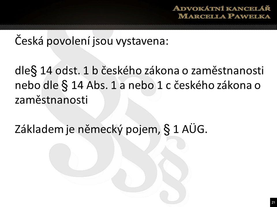 21 Česká povolení jsou vystavena: dle§ 14 odst.