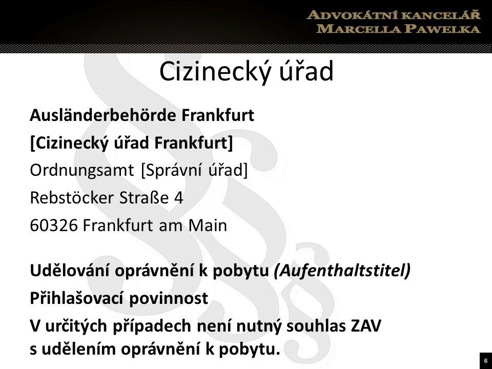 7 Finanční úřad Finanzamt Chemnitz-Süd [Finanční úřad Chemnitz-jih] Paul-Bertz-Straße 1 09120 Chemnitz-Süd Formuláře a dokumenty, které je třeba odevzdat Ustanovení zmocněnce Srážková daň ve stavebnictví Daň z přidané hodnoty Přihlašovací povinnost