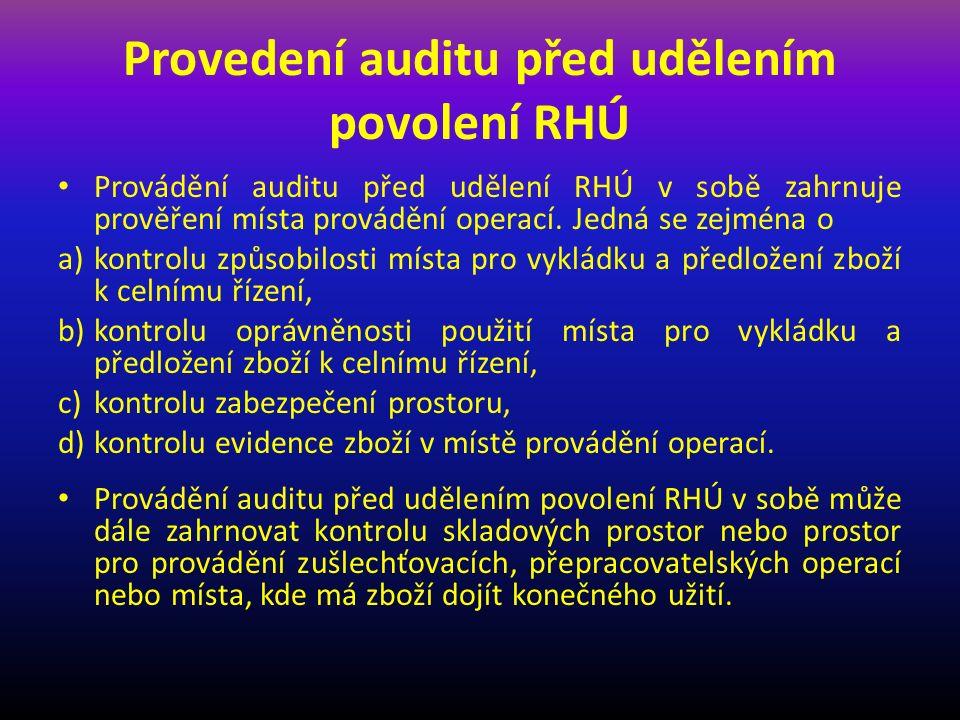 Provedení auditu před udělením povolení RHÚ Provádění auditu před udělení RHÚ v sobě zahrnuje prověření místa provádění operací.