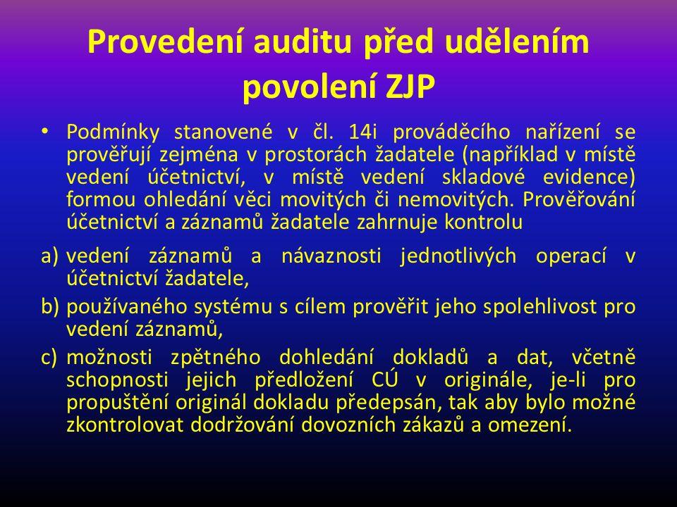 Provedení auditu před udělením povolení ZJP Podmínky stanovené v čl.