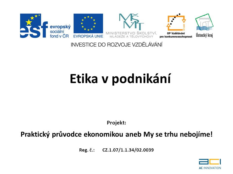 Etický kodex České bankovní asociace obecné zásady chování bank vztah pracovníka k bance, v níž je zaměstnán vztah banky a jejích zaměstnanců ke klientele vztahy bank navzájem