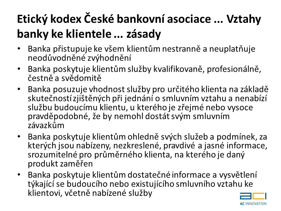 Etický kodex České bankovní asociace... Vztahy banky ke klientele...