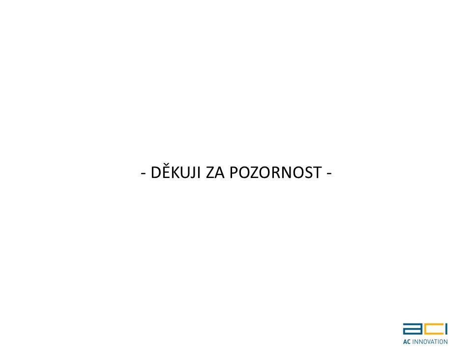 - DĚKUJI ZA POZORNOST -