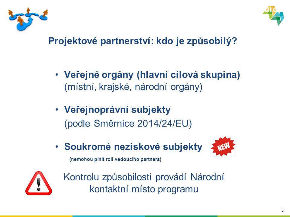 5 Projektové partnerství: kdo je způsobilý? Veřejné orgány (hlavní cílová skupina) (místní, krajské, národní orgány) Veřejnoprávní subjekty (podle Smě
