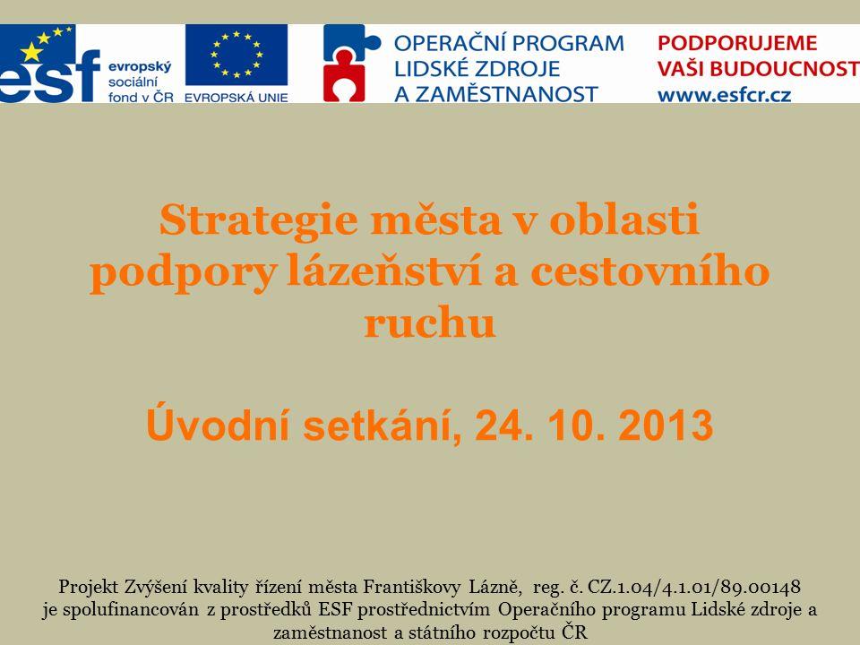 Strategie města v oblasti podpory lázeňství a cestovního ruchu Úvodní setkání, 24.