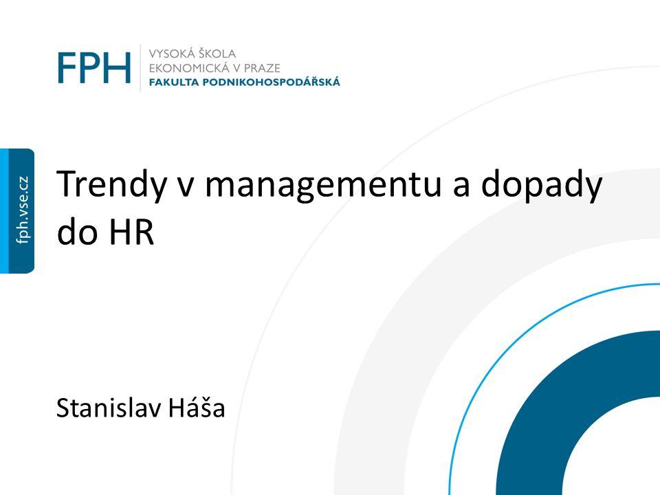 Trendy v managementu a dopady do HR Stanislav Háša