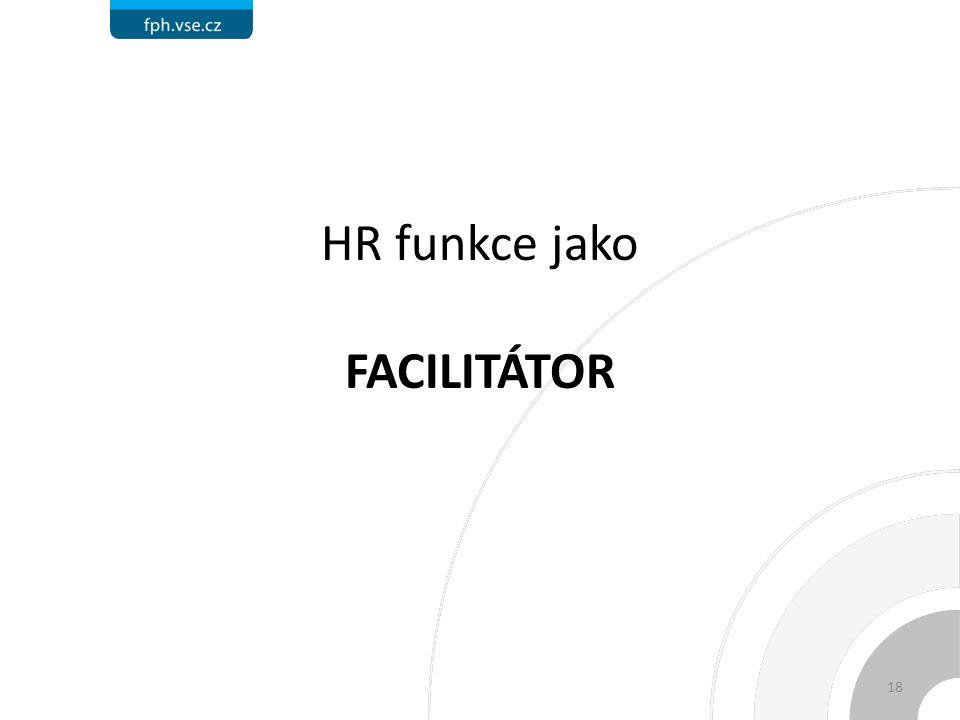 HR funkce jako FACILITÁTOR 18