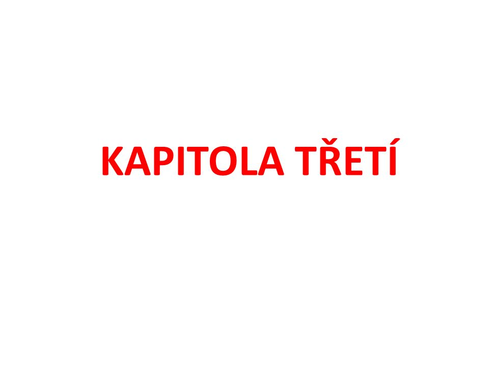 KAPITOLA TŘETÍ