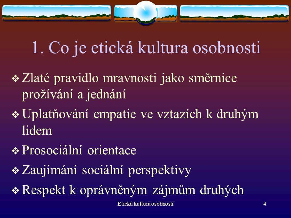 Etická kultura osobnosti25 Momentální stav osobnosti  Zdraví  Nálada  Předcházející události