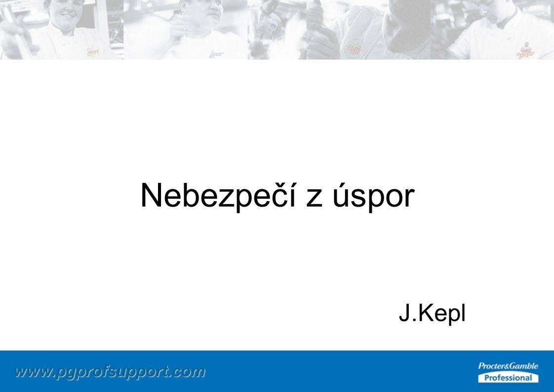 www.pgprofsupport.com Nebezpečí z úspor J.Kepl