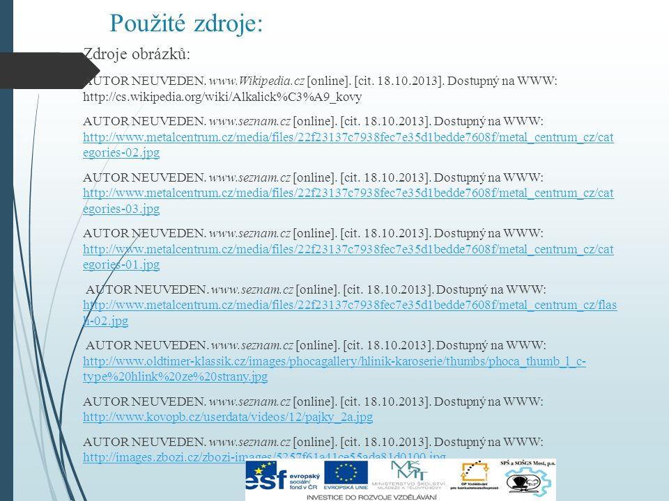 Použité zdroje: Zdroje obrázků: AUTOR NEUVEDEN. www.Wikipedia.cz [online].
