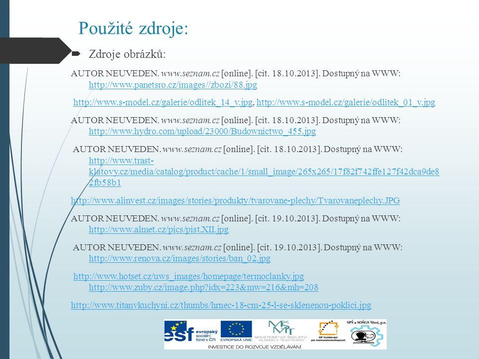 Použité zdroje:  Zdroje obrázků: AUTOR NEUVEDEN.www.seznam.cz [online].