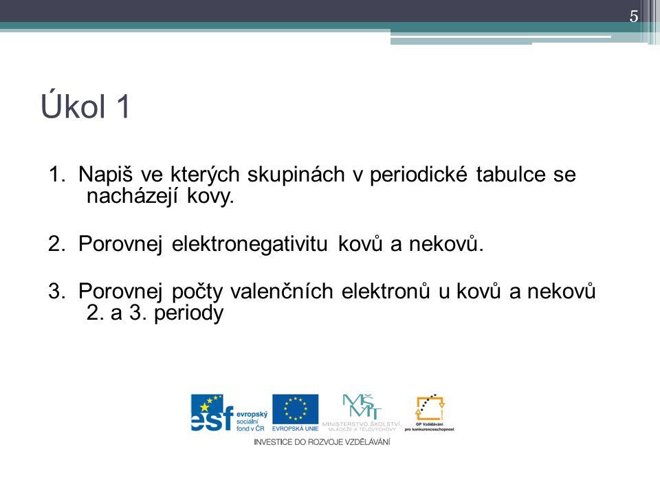Řešení úkolu1 a)Kovy se nacházejí ve všech vedlejších podskupinách a v I.-VI.
