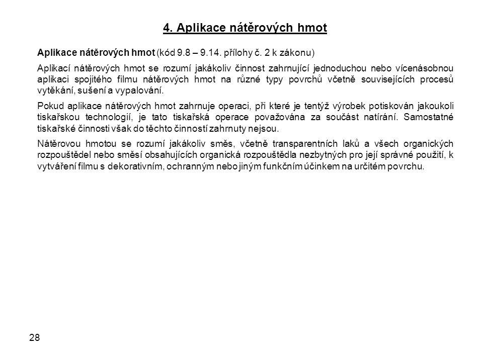 4. Aplikace nátěrových hmot Aplikace nátěrových hmot (kód 9.8 – 9.14.