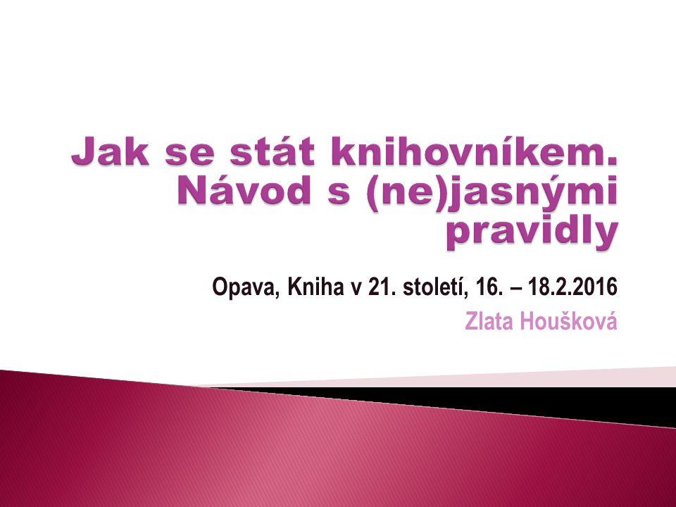 Opava, Kniha v 21. století, 16. – 18.2.2016 Zlata Houšková