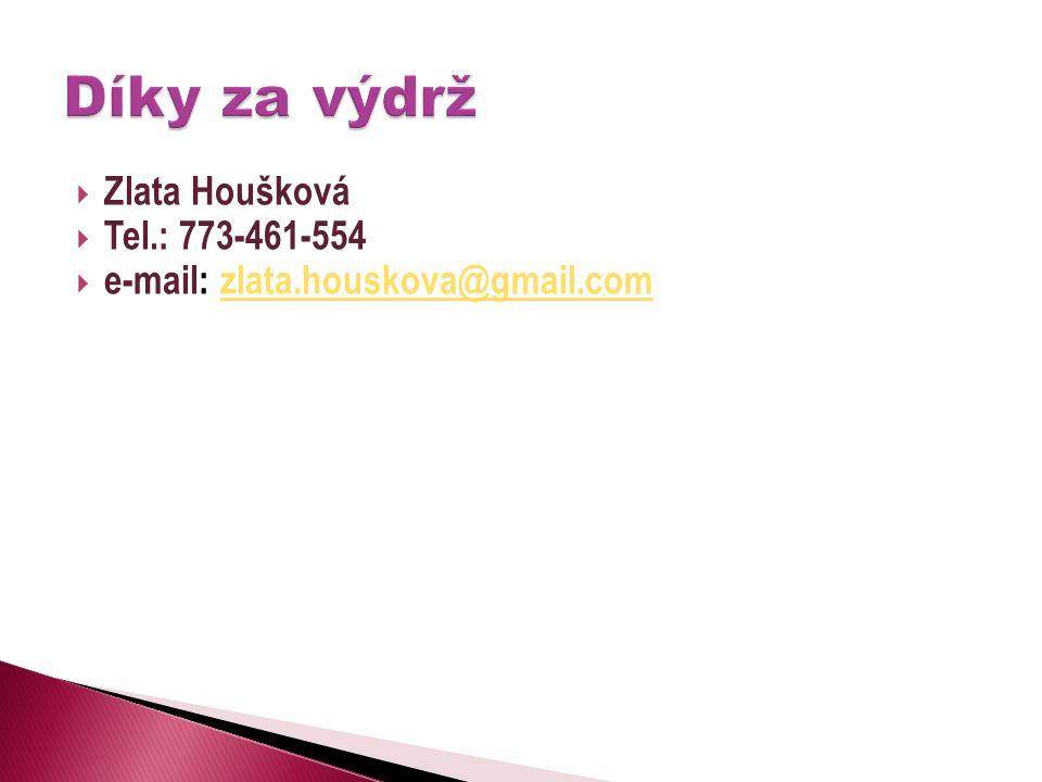  Zlata Houšková  Tel.: 773-461-554  e-mail: zlata.houskova@gmail.comzlata.houskova@gmail.com
