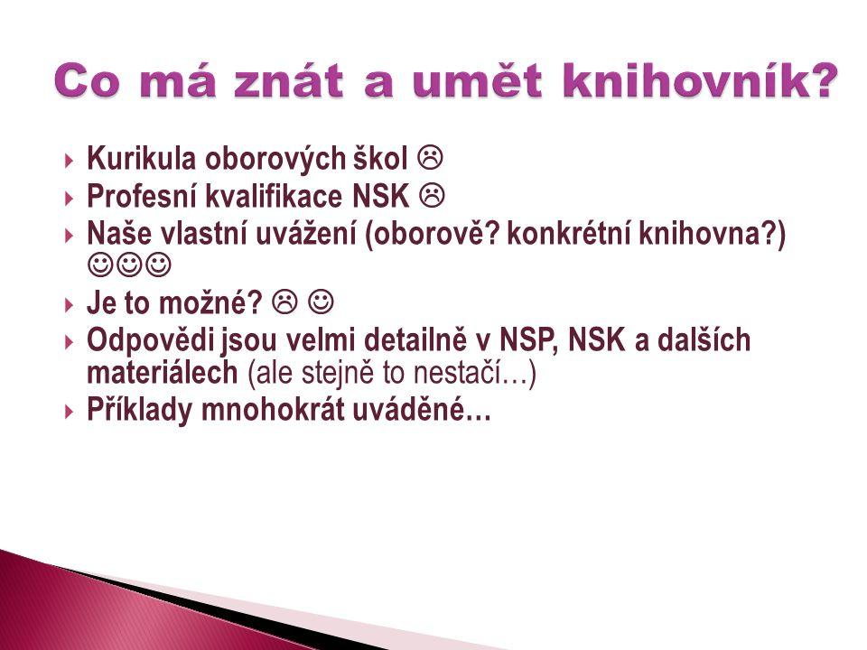  Kurikula oborových škol   Profesní kvalifikace NSK   Naše vlastní uvážení (oborově.