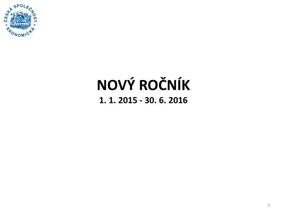 NOVÝ ROČNÍK 1. 1. 2015 - 30. 6. 2016 6